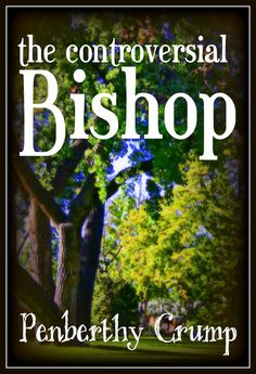the controversial Bishop