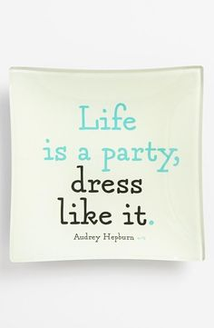 Life is a party, dress like it. #FashionQuote