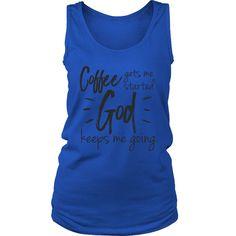 God & Coffee Keep me Going Tank