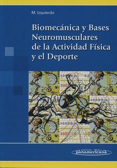 Biomecánica y bases neuromusculares de la actividad física y el deporte / Mikel Izquierdo