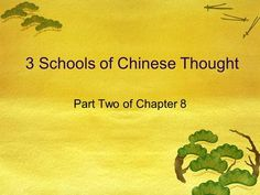 3 Schools of Chinese Thought Part Two of Chapter 8.>