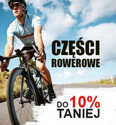 części rowerowe do 10 % taniej niż w innych sklepach