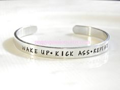 Wake up, kick ass, repeat. Metal Stamped Bracelet, Stamped Jewelry, Handmade Jewelry, Earrings Handmade, Leather Working Patterns, Jewelry Crafts, Jewelry Ideas, Copper Jewelry, Metal Stamping