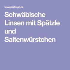 Schwäbische Linsen mit Spätzle und Saitenwürstchen