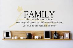 Family Like Branches on a Tree We May All Grow In Different Directions Wall Decal