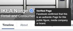 """Facebook har lenge vært plaget med at svindlere oppretter nye Facebook-sider i kjente firmaers navn, for deretter å svindle brukerne.  For å bøte på dette har Facebook introdusert en ordning der de utdeler en såkalt """"verified page"""" eller """"bekreftet Facebookside"""" på norsk. Bl.a."""