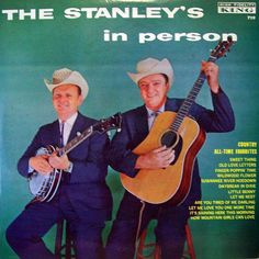 Jud's Record Collection:  The Stanley's In Person - The Stanley Brothers - 1961