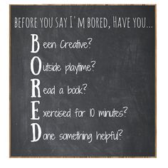 Before You Say I'm Bored... the Bored Board & Lots of Outdoor Activities