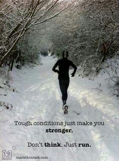 Tough conditions just make you stronger. winter running, keep running Sport Motivation, Marathon Motivation, Fitness Motivation, Fitness Quotes, Workout Quotes, Post Workout, Fitness Workouts, Sport Fitness, Running Workouts