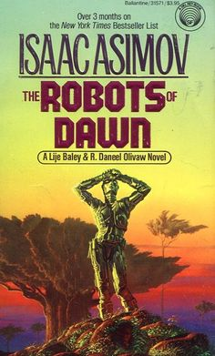 Daneel Olivaw from The Robots of Dawn (and the Robot series by Isaac Asimov) - Fantasy Book Fantasy Book Covers, Book Cover Art, Fantasy Books, Sci Fi Fantasy, Isaac Asimov, Science Fiction Books, Pulp Fiction, Fiction Novels, Film Movie