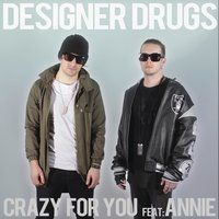 Crazy For You — Designer Drugs