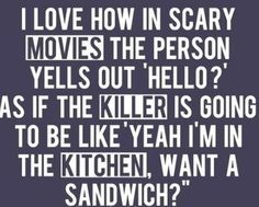 sarcastic quotes on scary movies - Google Search