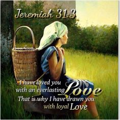 """""""I have loved you with an everlasting love. That is why I have drawn you with loyal love. Scripture Quotes, Bible Scriptures, Inspirational Scriptures, Scripture Journal, Scripture Pictures, Psalm 83, A Course In Miracles, Spiritual Thoughts, Spiritual Growth"""