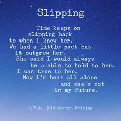 """I was tagged @lc_writing4me @kittykatandcheese  To write something that started with """"Time"""" so here ya go! This might make sense to some of ya out there! Slipping by A.F.A. (C)Anderson Writing . . . . #poem #love #poet #writer #poetsofinstagram #writersofinstagram #writing #art #words #poems #quotes #poetrycommunity #wordporn #quote #poetsofig #life #music #writersofig #spilledink #poetryisnotdead #spokenword #prose #instapoet #inspiration #musiclover #writerscommunity #afawrites…"""