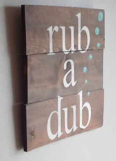 Hey, I found this really awesome Etsy listing at https://www.etsy.com/listing/228922073/reclaimed-cedar-wood-rub-a-dub-so-cute
