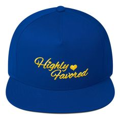 Highly Favored Flat Bill Cap