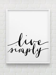 "@gussytrix - make one for me please? :)   printable ""live simply"" poster // motivational instant download print // black and white home decor // minimalistic modern wall decor"