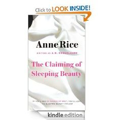 The Claiming of Sleeping Beauty (Sleeping Beauty Trilogy) [Kindle Edition], (erotica, overpriced-kindle-version, erotic romance, 9 99 boycott, adult fiction, bdsm, books to kindle when price goes down, anne rice, kindle price more than paperback, alpha male)