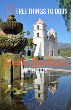 Old Mission Santa Barbara is one of the Free Things to do in Santa Barbara with Kids - California with kids