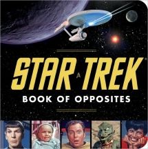 THE STAR TREK BOOK OF OPPOSITES  David Borgenicht