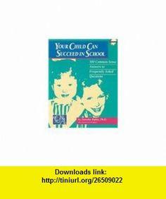 Your Child Can Succeed in School (0725768211009) Dorothy Rubin , ISBN-10: 0768202817  , ISBN-13: 978-0768202816 ,  , tutorials , pdf , ebook , torrent , downloads , rapidshare , filesonic , hotfile , megaupload , fileserve