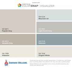 I found these colors with ColorSnap® Visualizer for iPhone by Sherwin-Williams: Popular Gray (SW 6071), Versatile Gray (SW 6072), Alabaster (SW 7008), Mountain Air (SW 6224), Light French Gray (SW 0055), Debonair (SW 9139), Origami White (SW 7636).