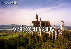 Visit Germany. # Bucket List # Before I Die