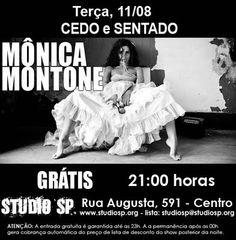 Dia 11 de agosto, às 21h, Mônica Montone sobre no palco do Studio SP para o meu primeiro show na terra da garoa.A entrada Catraca Livre é garantida até às 23h.