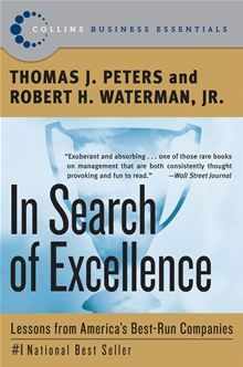 In Search of Excellence By: Robert H. Waterman and Thomas J. Peters
