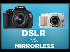 DSLR vs. Mirrorless Cameras: Which Is Better for You?