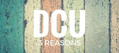 Three great reasons to choose Dublin City University