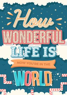 How wonderful is life now :) - Poster on Behance