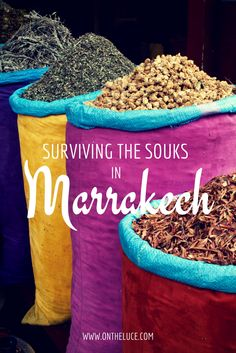 Tips for surviving the souks in Marrakech, Morocco, from finding your way to grabbing a shopping bargain