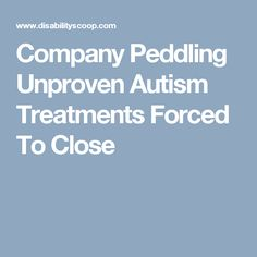 Company Peddling Unproven Autism >> 73 Best Autism Research Images In 2019 Autism Research Health