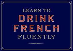 French wine is divine Wine Wednesday, French Wine, Wine Quotes, In Vino Veritas, Oui Oui, Wine Time, Learn French, Wine Tasting, Wise Words