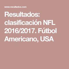 Resultados: clasificación NFL 2016/2017. Fútbol Americano, USA