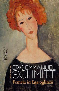 Eric-Emmanuel Schmitt - Femeia in fata oglinzii -
