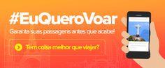 Abriu, Clicou, Viajou... #EuQueroVoar :: Jacytan Melo Passagens