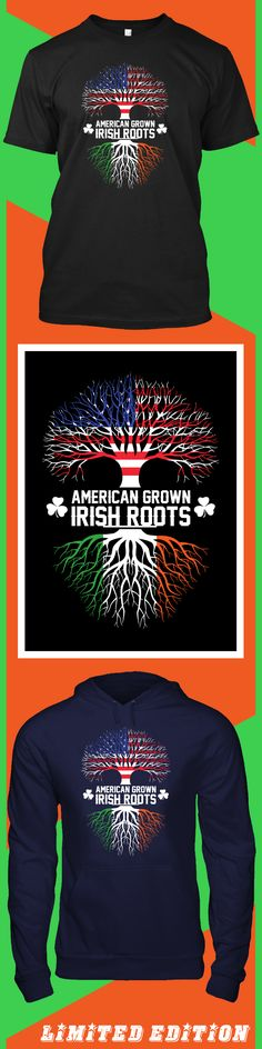 American Grown Irish Roots - Limited edition. Order 2 or more for friends/family & save on shipping! Makes a great gift!