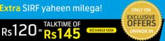 Extra Sirf yakeen milega-Rs 120 get talk time of Rs 145