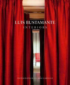 luis bustamante interiors book - Google Search | Luis Bustamante ...