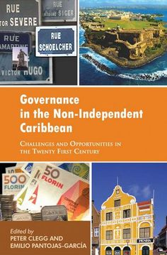 Governance in the non-independent Caribbean : challenges and opportunities in the twenty-first century  (PRINT VERSION) http://biblioteca.cepal.org/record=b1252138~S0*eng This edited volume brings together the perspectives of scholars and officials from Europe and the Caribbean to provide a much-needed international, comparative and interdisciplinary perspective on the status and performance of the non-independent territories in the Caribbean.