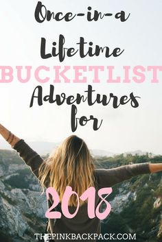 Travel Bloggers share their top picks for the most epic, once in a lifetime adventures to add to your 2018 travel bucket-list! Caution: these will fire up your adrenaline and fuel your wanderlust!