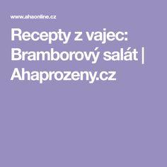 Recepty z vajec: Bramborový salát | Ahaprozeny.cz
