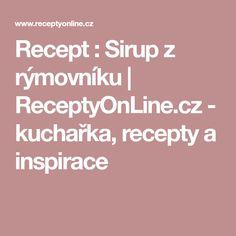 Recept : Sirup z rýmovníku   ReceptyOnLine.cz - kuchařka, recepty a inspirace