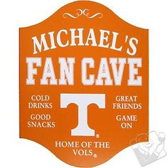 Here ya go. Says Fan Cave, not Man Cave. Gotta get it for my room. Tennessee Volunteers Fan Cave Sign at Wine Enthusiast - $49.95