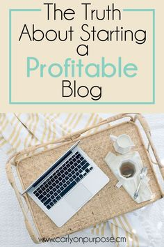 """wondering how to start a blog? There are a few things you should know first! Not Just another """"how to make money blogging"""" - this is the honest truth about making money blogging! (Blogging for beginners)"""