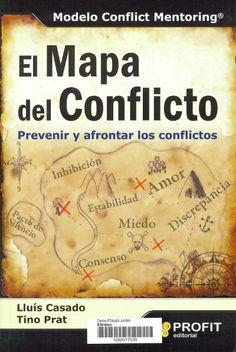El Mapa del conflicto : prevenir y afrontar los conflictos / Lluís Casado y Tino Prat. [Barcelona] : Profit, cop. 2014. Sig. 658.3 Cas