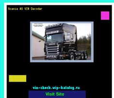 Scania AS VIN Decoder - Lookup Scania AS VIN number. 190842 - Scania. Search Scania AS history, price and car loans.
