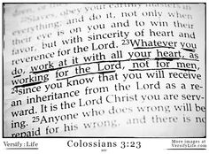 Colossians 3:23 - Great reminder as we kick off the work week!